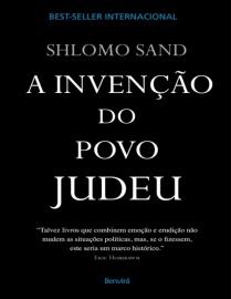 """""""A Invenção do Povo Judeu"""" de Shlomo Sand"""